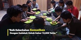 Shodaqoh Sahur untuk 10.000 Anak Yatim