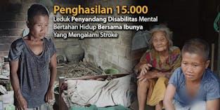 Dengan 15.000 Ribu Penyandang Disabilitas Mental, Hidupi Ibunya yang Stroke