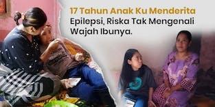 Tak Bisa Lakukan Pengobatan, Riska Menderita Epilepsi Selama 17 tahun.