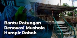 Bantu Patungan Renovasi Mushola Hampir Roboh