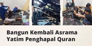 Darurat Asrama Yatim Penghafal Quran Terbakar!