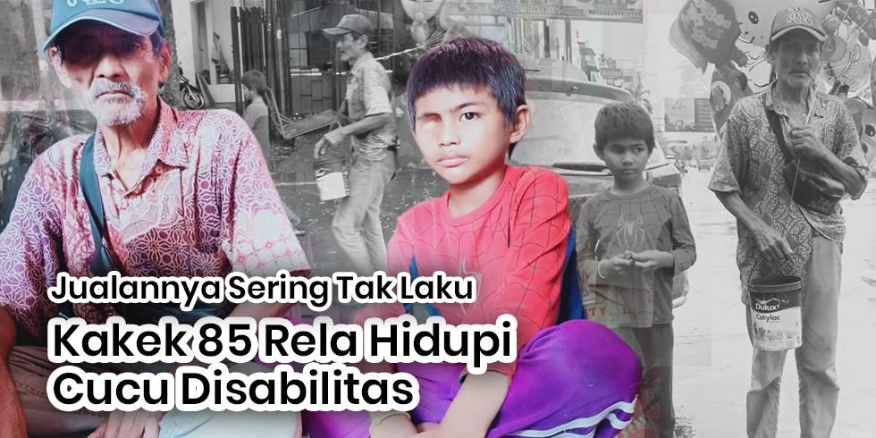 Lansia (85) Rela Berjualan Balon Keliling Demi Hidupi Cucu Disabilitas