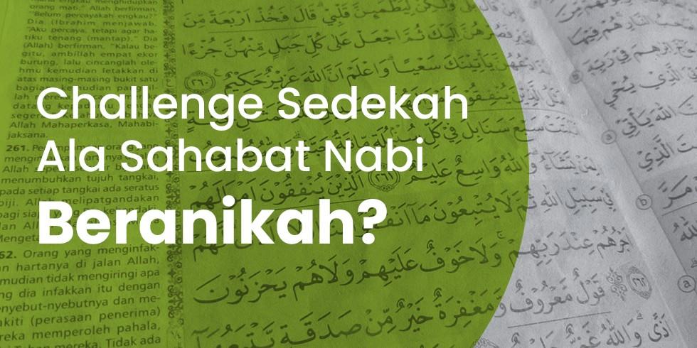 Challenge Sedekah Ala Sahabat Nabi, Beranikah ?